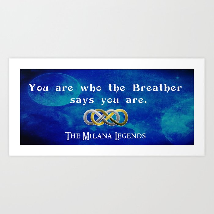 You Are Who the Breather Says You Are  Art Print