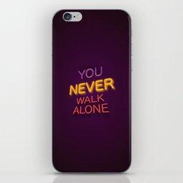 You Never Walk Alone iPhone Skin