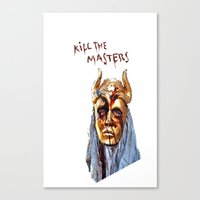 khaleesi Canvas Prints featuring KILL THE MASTERS by rowans