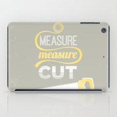 Measure Twice Cut Once iPad Case