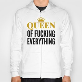 QUEEN OF FUCKING EVERYTHING Hoody
