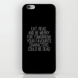Eat, Read, and be Merry... (inverted) iPhone Skin