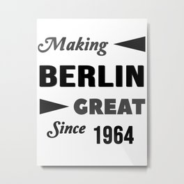 Making Berlin Great Since 1964 Metal Print