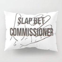 Slap bet commissioner Pillow Sham