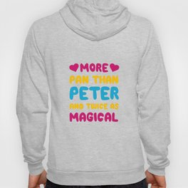 More Pan Than Peter and Twice as Magical Pansexual T-shirt Hoody