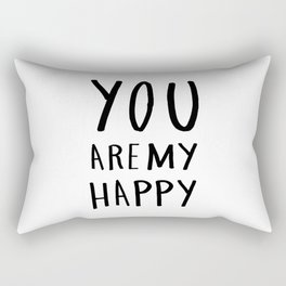 you are my happy - black and white hand lettering Rectangular Pillow