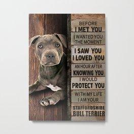 Dog Love Dog Blue Staffy Before I Met You Metal Print