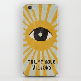 Trust your visions iPhone Skin