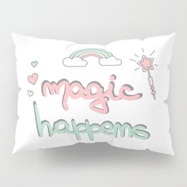 cute hand drawn lettering magic happens with magic wand, rainbow and hearts Pillow Sham