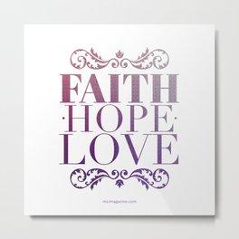 faith hope love  Metal Print