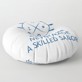 a smooth sea never made a skilled sailor Floor Pillow