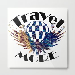Travel More text Metal Print