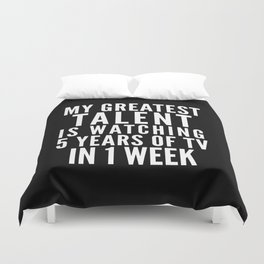 MY GREATEST TALENT IS WATCHING 5 YEARS OF TV IN 1 WEEK (Black & White) Duvet Cover