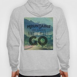The Mountains are Calling And I Must Go Blue Hoody