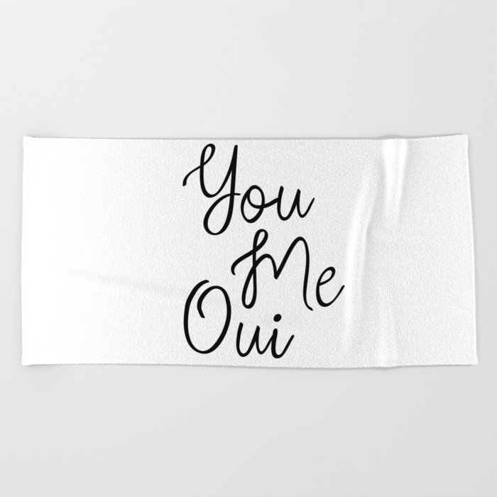 You Me Oui, Love Quote, Girly Wall Art, French Words, Romantic Quotes,  Typography Print, Inspiring Beach Towel by artbynikola