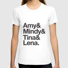 Amy & Mindy & Tina & Lena T-shirt