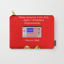 Make America 4 the Rich Again Carry-All Pouch