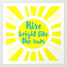 Rise Bright - Yellow Art Print