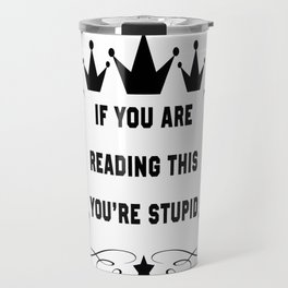 If you are reading this Travel Mug
