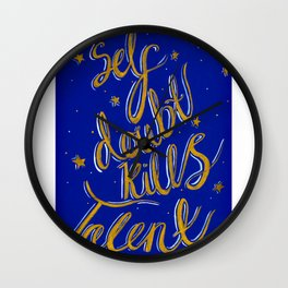 No Self Doubt -Self Doubt Kills Talent.  Wall Clock
