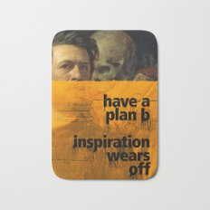 Have a plan B. Inspiration wears off. A PSA for stressed creatives. Bath Mat