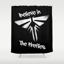 Believe In The Fireflies (The Last Of Us) Shower Curtain
