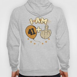 I Am 41 Plus Middle Finger 42nd Birthday Hoody