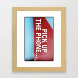 Pick Up The Phone... Framed Art Print