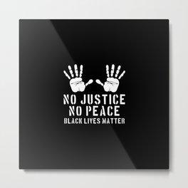 No Justice No Peace - Black Lives Matter Metal Print