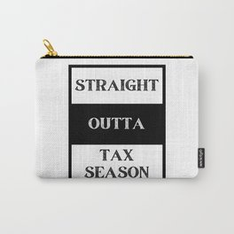 Straight outta Tax Season Carry-All Pouch