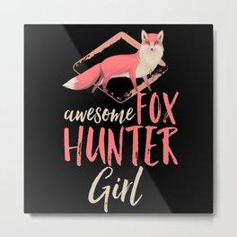 Fox Hunting Fox Sayings Metal Print
