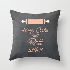 Keep Calm and Roll with it (Bakers Rolling Pin) Throw Pillow