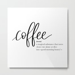 Coffee Quote Definition Metal Print