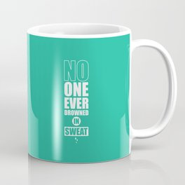 Lab No. 4 - No One Ever Drowned In Sweat Gym Motivational Quotes Poster Coffee Mug