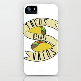 Tacos before Vatos iPhone Case