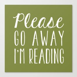 Please Go Away, I'm Reading (Polite Version) - Green Canvas Print