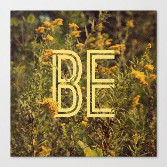 Be Canvas Print