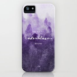 Ultra Violet Forest - And So The Adventure Begins iPhone Case