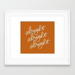 Alright Alright Alright Framed Art Print