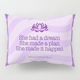Dream, Plan and Make it Happen Pillow Sham