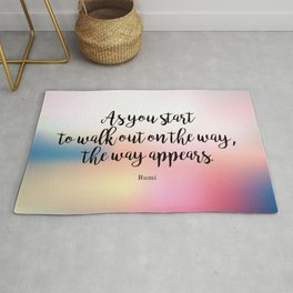 As you start to walk out on the way, the way appears. Rumi Rug