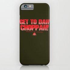 Get To Dah Choppah! iPhone 6s Slim Case