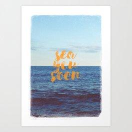 Sea You Soon Art Print