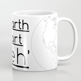 """The Earth Without Art is Just 'Eh"""" Coffee Mug"""