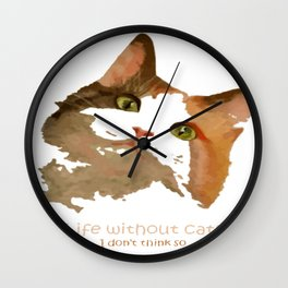 Life Without Cats Wall Clock