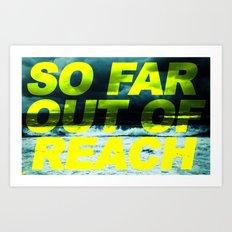 SO FAR OUT OF REACH (Psalm 143) Art Print