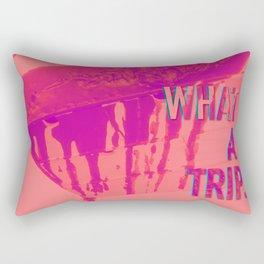 what a trip Rectangular Pillow