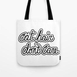 cat hair don't care Tote Bag