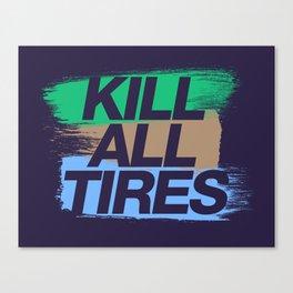 Kill All Tires v7 HQvector Canvas Print