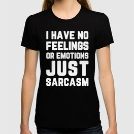 Just Sarcasm Funny Quote T-shirt